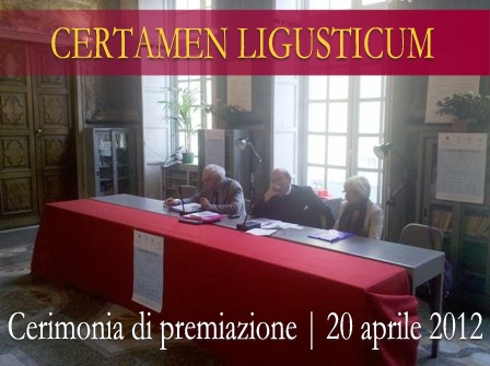 CERTAMEN LIGUSTICUM - Cerimonia di premiazione del 20/4/2012